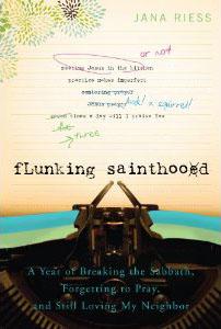 Flunking Sainthood